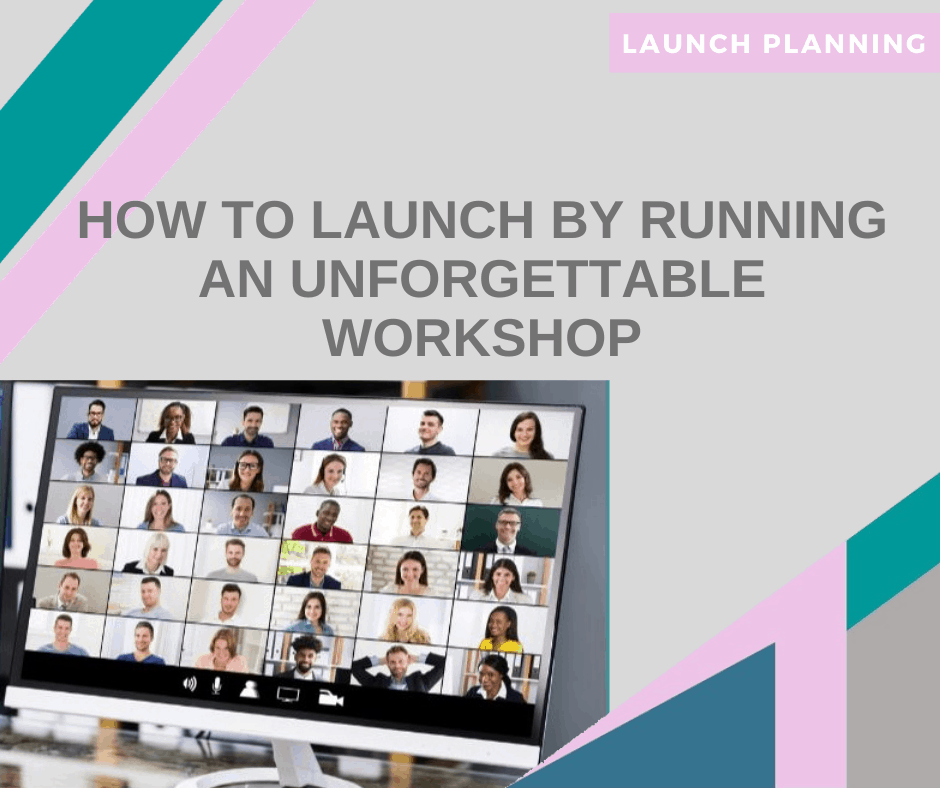 how to launch by running an unforgettable workshop